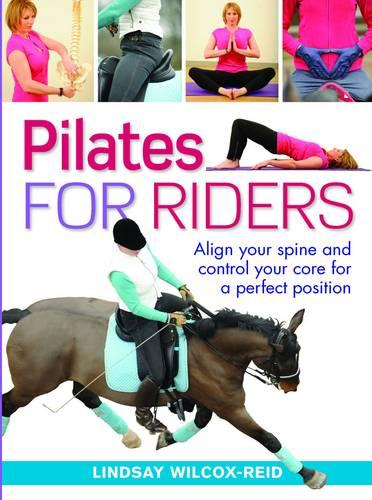 Pilates for Riders: Align Your Spine and Control Your Core for a Perfect Position (Paperback)