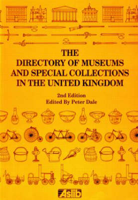 Directory of Museums and Special Collections in the United Kingdom (Paperback)