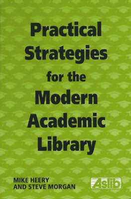 Practical Strategies for the Modern Academic Library (Paperback)