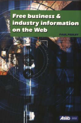 Free Business and Industry Information on the Web (Paperback)