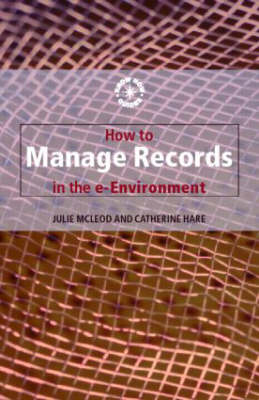 How to Manage Records in the E-Environment (Paperback)