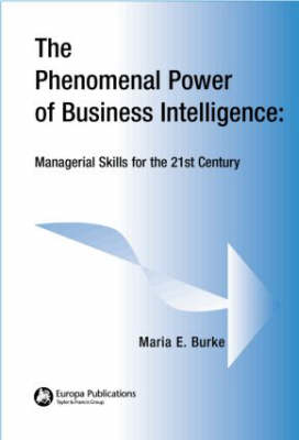 The Phenomenal Power of Business Intelligence: Managerial Skills for the 21st Century (Paperback)