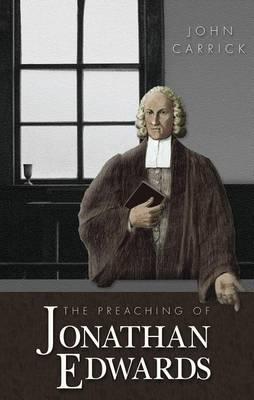 The Preaching of Jonathan Edwards (Hardback)