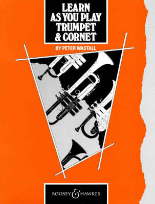 Learn as You Play Trumpet and Cornet: Tutor Book - Learn as You Play Series (Paperback)