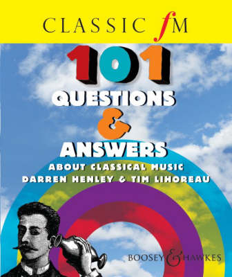 101 Questions & Answers About Classical Music: Classic Fm (Book)