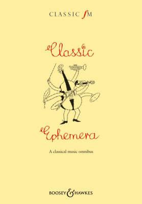 The Classic Fm Book Classic Ephemera: A Classical Music Omnibus (Book)
