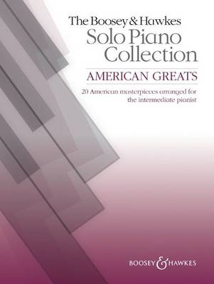 American Greats: 33 American Masterpieces Arranged for the Intermediate Pianist - The Boosey & Hawkes Solo Piano Collection (Sheet music)
