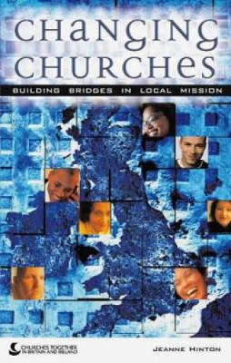 Changing Churches: Building Bridges in Local Mission (Paperback)