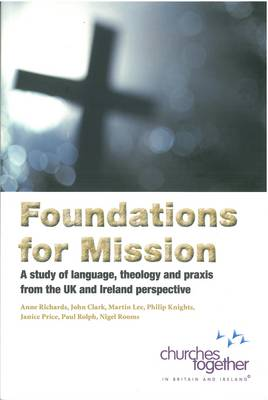 Foundations for Mission: A Study of Language,Theology and Praxis from the UK and Ireland Perspective (Paperback)