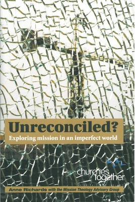 Unreconciled?: Exploring Mission in an Imperfect World (Paperback)