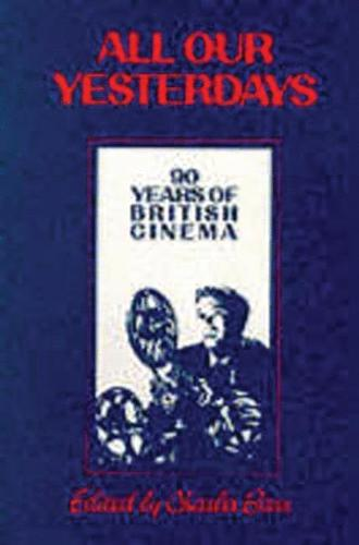 All Our Yesterdays: 90 Years of British Cinema (Paperback)