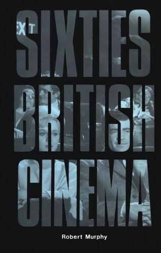 Sixties British Cinema (Paperback)