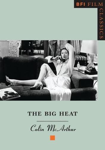 The Big Heat - BFI Film Classics (Paperback)
