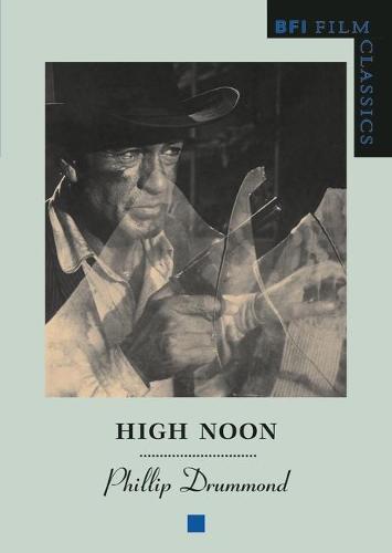 High Noon - BFI Film Classics (Paperback)