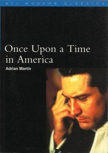 """Once Upon a Time in America"" - BFI Modern Classics (Paperback)"