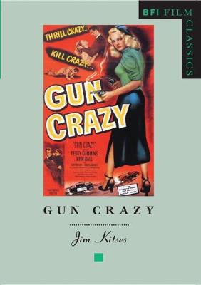 Gun Crazy - BFI Film Classics (Paperback)