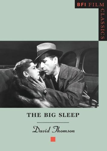 The Big Sleep - BFI Film Classics (Paperback)