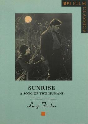 Sunrise: A Song of Two Humans - BFI Film Classics (Paperback)