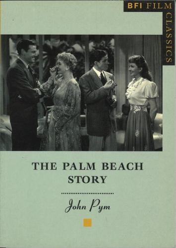 """The """"Palm Beach Story"""" - BFI Film Classics (Paperback)"""