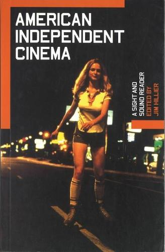 American Independent Cinema: A Sight and Sound Reader (Paperback)