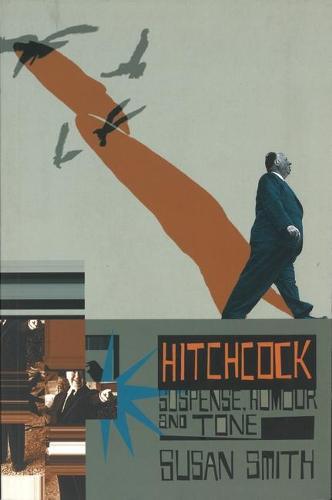 Hitchcock: Suspense, Humour and Tone (Paperback)
