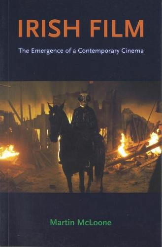 Irish Film: The Emergence of a Contemporary Cinema (Paperback)