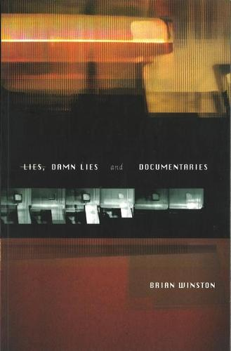 Lies, Damn Lies and Documentaries (Paperback)