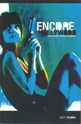Encore Hollywood: Remaking French Cinema (Paperback)