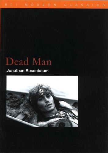 Dead Man - BFI Film Classics (Paperback)