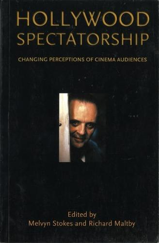 Hollywood Spectatorship: Changing Perceptions of Cinema Audiences (Paperback)