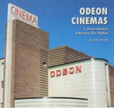 Odeon Cinemas: Oscar Deutsch Entertains Our Nation (Paperback)