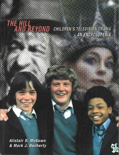 The Hill and Beyond: Children's Television Drama - An Encyclopedia (Paperback)