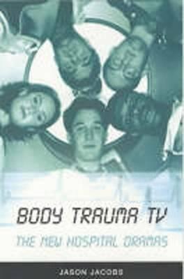 Body Trauma TV: The New Hospital Dramas (Paperback)