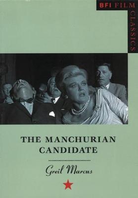 The Manchurian Candidate - BFI Film Classics (Paperback)