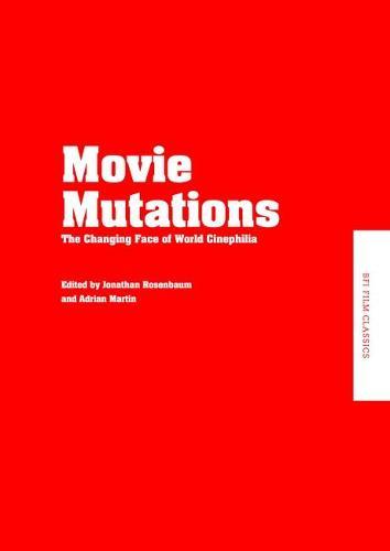 Movie Mutations: The Changing Face of World Cinephilia (Hardback)