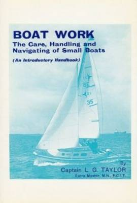 Boat Work: Care, Handling and Navigating of Small Boats (Hardback)
