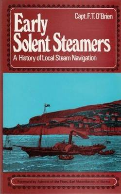 Early Solent Steamers: History of Local Steam Navigation (Hardback)