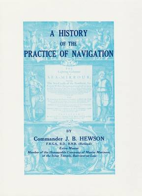 A History of the Practice of Navigation (Hardback)