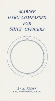 Marine Gyro Compasses for Ships Officers (Hardback)