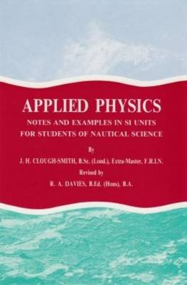 Applied Physics: Notes and Examples in 51 Units for Students of Nautical Science (Hardback)