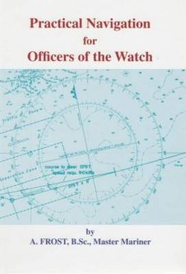 Practical Navigation for Officers of the Watch (Hardback)