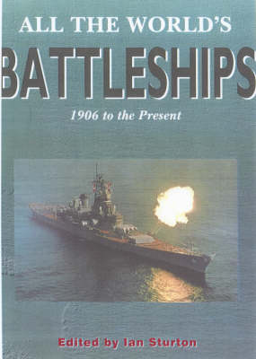 All the World's Battleships: 1906 to the Present - Conway Classics (Hardback)