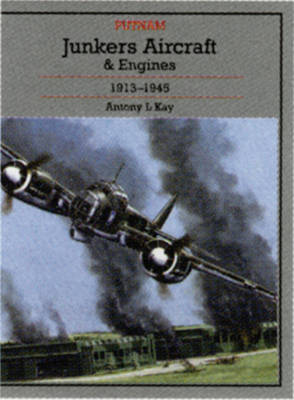 Junkers Aircraft & Engines 1913 to 1945 (Hardback)