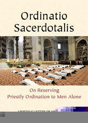 Ordinatio Sacerdotalis: On Reserving Priestly Ordination to Men Alone (Paperback)