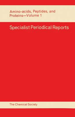 Amino Acids, Peptides and Proteins: Volume 1 - Specialist Periodical Reports (Hardback)