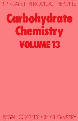 Carbohydrate Chemistry Volume 12 (Hardback)