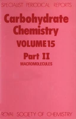 Carbohydrate Chemistry Volume 15, Part Ii (Hardback)