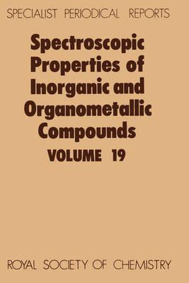 Spect Properties/inorganic & Organometallic Cmpds, Vol 18 (Hardback)