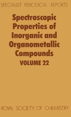 Spectroscopic Properties of Inorganic and Organometallic Compounds: Volume 22 (Hardback)
