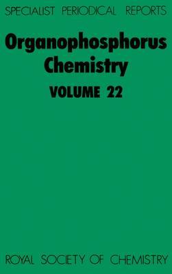 Organophosphorus Chemistry: Volume 22 (Hardback)